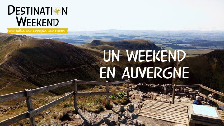 partir un weekend en auvergne
