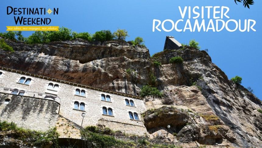 visiter la ville de rocamadour - destination